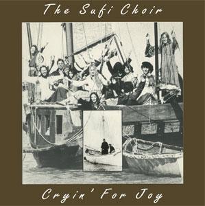 The Sufi Choir - Cryin For Joy