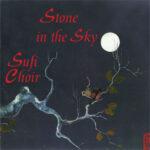 The Sufi Choir - Stone in the Sky
