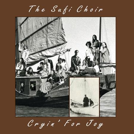 Cryin' for Joy - The Sufi Choir