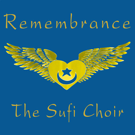 Remembrance - The Sufi Choir