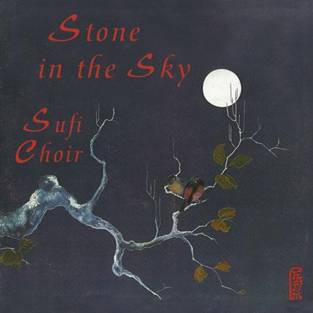 Stone in the Sky - The Sufi Choir