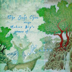 The Sufi Choir - The Kabir Album