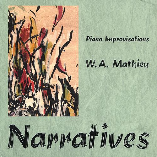 Narratives by W.A. Mathieu